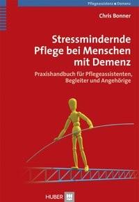 Abbildung von Bonner   Stressmindernde Pflege bei Menschen mit Demenz   2013