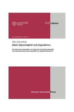 Abbildung von Dorostkar   (Mehr )Sprachigkeit und Lingualismus   2013   Die diskursive Konstruktion vo...   Band 003