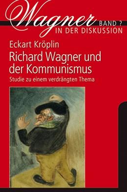 Abbildung von Kröplin | Richard Wagner und der Kommunismus | 2013 | Studie zu einem verdrängten Th... | 9