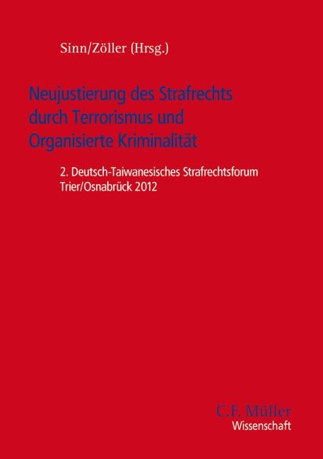 Neujustierung des Strafrechts durch Terrorismus und Organisierte Kriminalität | Zöller / Sinn | Ausgabe 2013, 2016 (Cover)