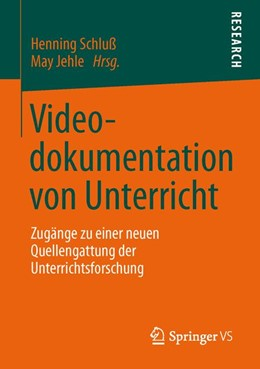 Abbildung von Schluß / Jehle | Videodokumentation von Unterricht | 2013 | Zugänge zu einer neuen Quellen...