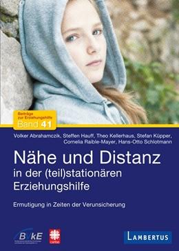 Abbildung von Abrahamczik / Hauff / Kellerhaus | Nähe und Distanz in der (teil)stationären Erziehungshilfe | 2013 | Ermutigung in Zeiten der Verun... | 41