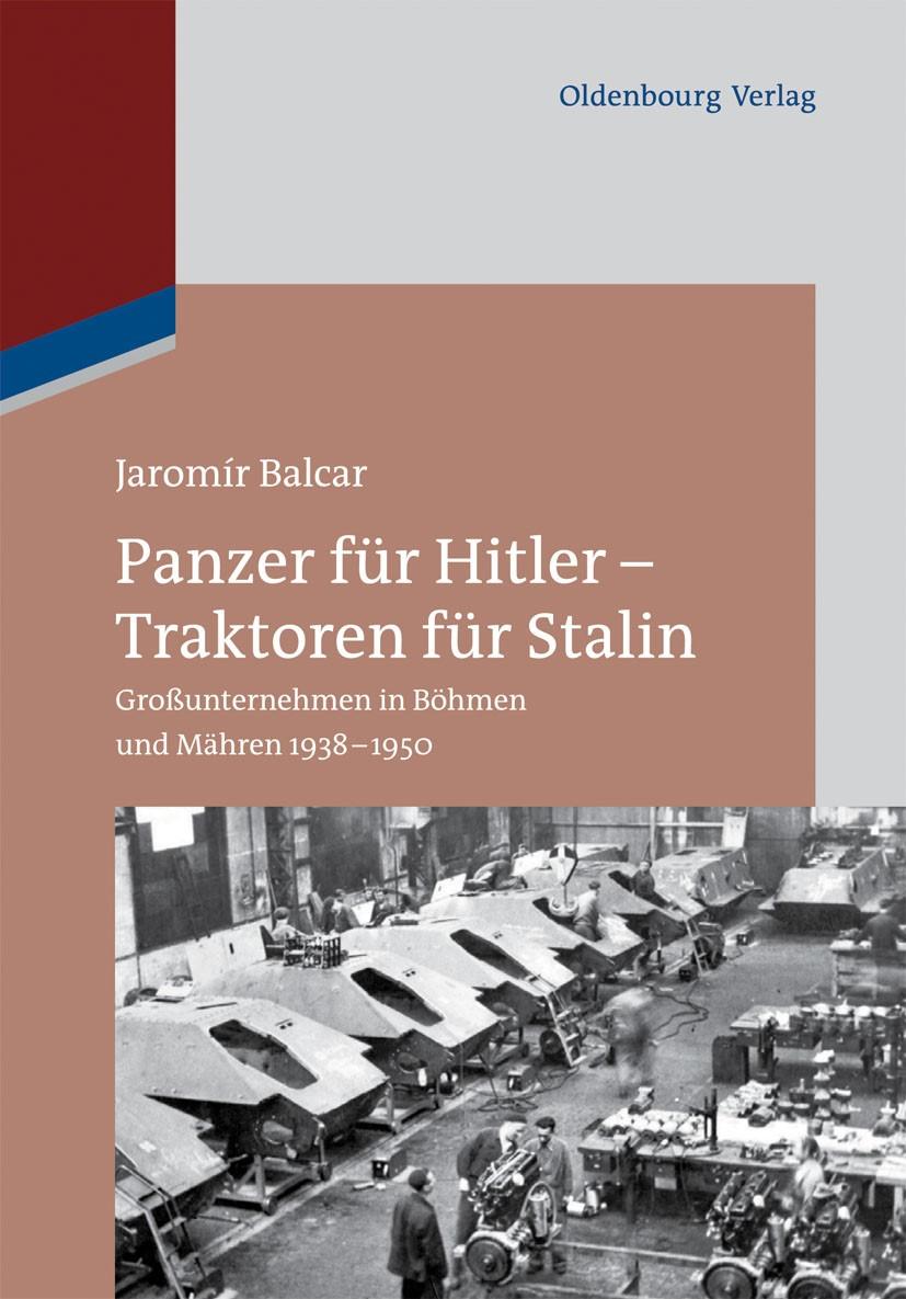 Abbildung von Balcar | Panzer für Hitler – Traktoren für Stalin | 2014