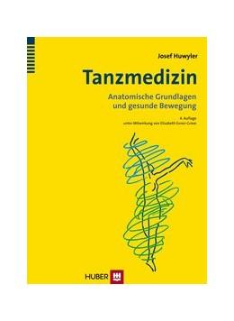 Abbildung von Huwyler | Tanzmedizin | 2013 | Anatomische Grundlagen und ges...