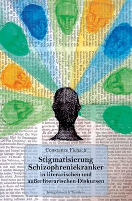 Abbildung von Fiebach | Stigmatisierung Schizophreniekranker in literarischen und außerliterarischen Diskursen | 2013 | 786