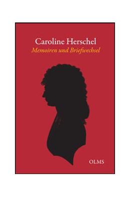 Abbildung von Herschel | Memoiren und Briefwechsel | Reprint: Hildesheim 2013. Mit einem Nachwort von Ernst-Jochen Beneke. | 2013 | Herausgegeben von Frau John He...