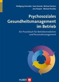 Abbildung von Schneider / Parpart / Gerecke | Psychosoziales Gesundheitsmanagement im Betrieb | 2013