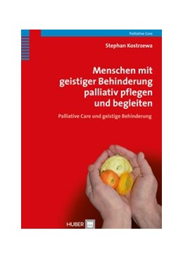 Abbildung von Kostrzewa | Menschen mit geistiger Behinderung palliativ pflegen und begleiten | 2013 | Palliative Care und geistige B...