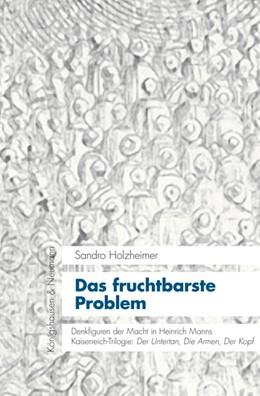 Abbildung von Holzheimer   Das fruchtbarste Problem   2014   Denkfiguren der Macht in Heinr...   4