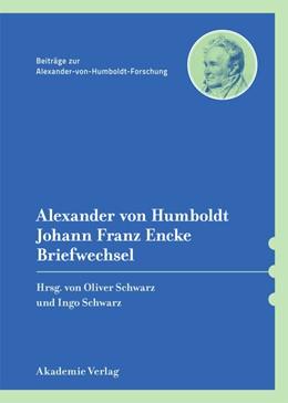Abbildung von Schwarz | Alexander von Humboldt / Johann Franz Encke, Briefwechsel | 2013 | 37