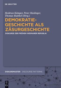Abbildung von Kämper / Haslinger / Raithel   Demokratiegeschichte als Zäsurgeschichte   2014   Diskurse der frühen Weimarer R...   5