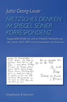 Abbildung von Georg-Lauer | Nietzsches Denken im Spiegel seiner Korrespondenz | 2013 | Ausgewählte Briefe von und an ...