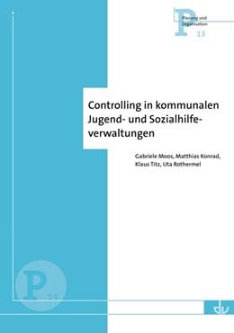 Abbildung von Moos / Rothermel / Konrad | Controlling in kommunalen Jugend- und Sozialhilfeverwaltungen (P 13) | 2013 | Ausbaustand und Perspektiven