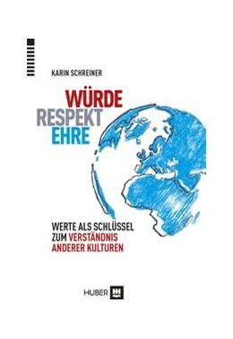 Abbildung von Schreiner | Würde – Respekt – Ehre | 2013 | Werte als Schlüssel zum Verstä...