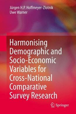 Abbildung von Hoffmeyer-Zlotnik / Warner | Harmonising Demographic and Socio-Economic Variables for Cross-National Comparative Survey Research | 2013
