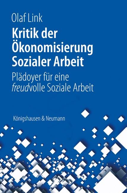 Abbildung von Link   Kritik der Ökonomisierung sozialer Arbeit   2013