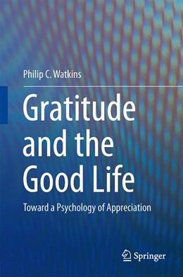 Abbildung von Watkins | Gratitude and the Good Life | 1. Auflage | 2013 | beck-shop.de
