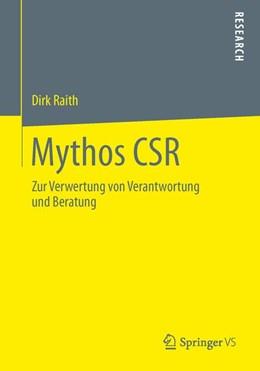 Abbildung von Raith | Mythos CSR | 2013 | 2013 | Zur Verwertung von Verantwortu...