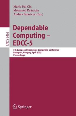 Abbildung von Dal Cin / Kaâniche / Pataricza | Dependable Computing - EDCC 2005 | 2005 | 5th European Dependable Comput... | 3463