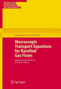 Abbildung von Struchtrup | Macroscopic Transport Equations for Rarefied Gas Flows | 2005 | Approximation Methods in Kinet...