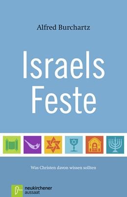 Abbildung von Burchartz | Israels Feste | Unveränderte Ausgabe | 2017 | Was Christen davon wissen soll...