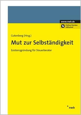 Abbildung von Gutenberg (Hrsg.) | Mut zur Selbständigkeit | 2013 | Existenzgründung für Steuerber...
