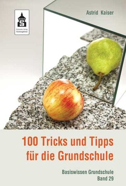 100 Tricks und Tipps für die Grundschule | Kaiser, 2013 (Cover)