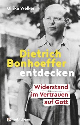 Abbildung von Welker | Dietrich Bonhoeffer entdecken | 6. Auflage | 2019 | beck-shop.de