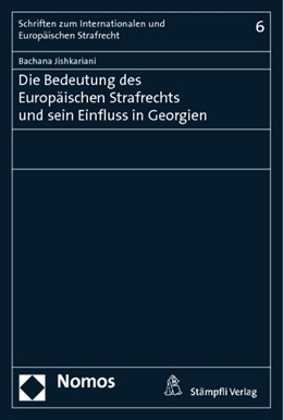 Abbildung von Jishkariani | Die Bedeutung des Europäischen Strafrechts und sein Einfluss in Georgien | 2013 | 6