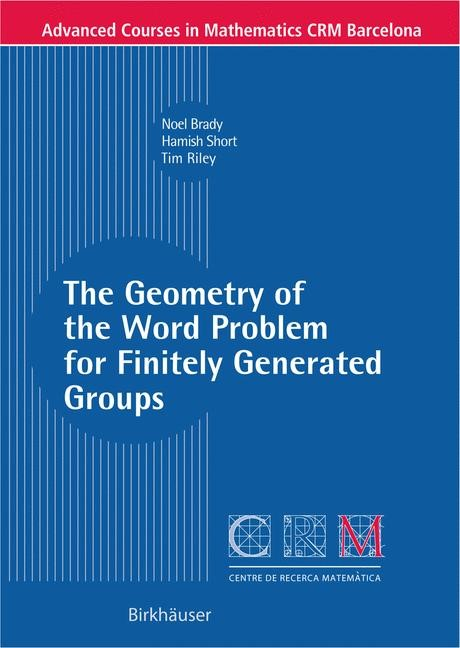 The Geometry of the Word Problem for Finitely Generated Groups | Brady / Riley / Short, 2006 | Buch (Cover)