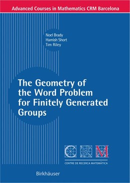 Abbildung von Brady / Riley / Short | The Geometry of the Word Problem for Finitely Generated Groups | 2006
