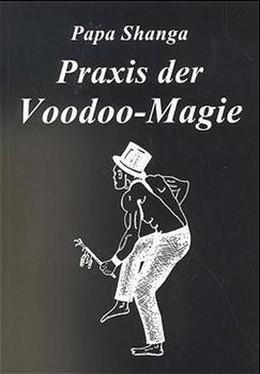 Abbildung von Shanga | Praxis der Voodoo-Magie | 1. Auflage | 2020 | beck-shop.de