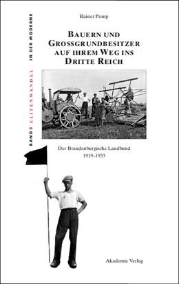 Abbildung von Pomp | Bauern und Großgrundbesitzer auf ihrem Weg ins Dritte Reich | 2010 | Der Brandenburgische Landbund ... | 8
