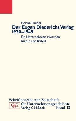 Abbildung von Triebel, Florian | Der Eugen Diederichs Verlag 1930-1949 | 1. Auflage | 2004 | Band 13 | beck-shop.de