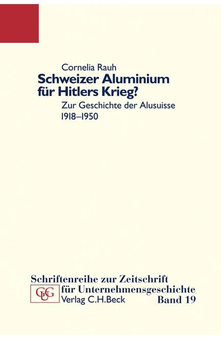Cover: Cornelia Rauh, Schweizer Aluminium für Hitlers Krieg?