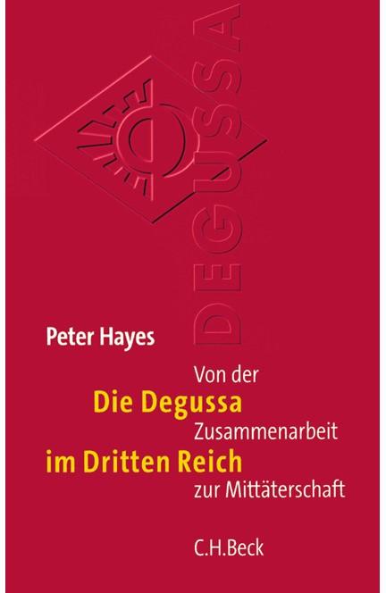 Cover: Peter Hayes, Die Degussa im Dritten Reich