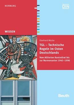 Abbildung von Mücke / | TGL - Technische Regeln im Osten Deutschlands | 2009 | Vom Alliierten Kontrollrat bis...
