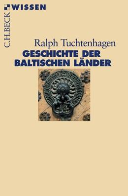 Abbildung von Tuchtenhagen, Ralph | Geschichte der baltischen Länder | 3. Auflage | 2016 | 2355 | beck-shop.de
