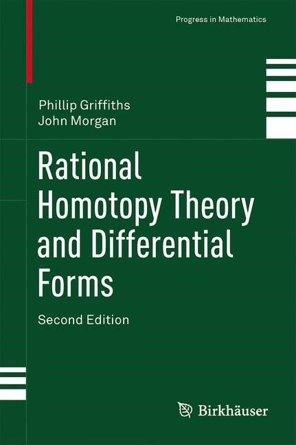 Abbildung von Griffiths / Morgan | Rational Homotopy Theory and Differential Forms | 2013