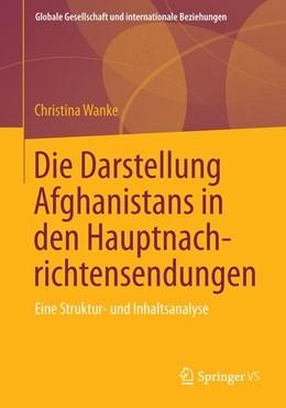 Abbildung von Wanke | Die Darstellung Afghanistans in den Hauptnachrichtensendungen | 1. Auflage | 2013 | beck-shop.de