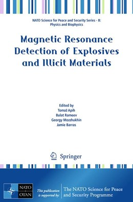 Abbildung von Apih / Rameev / Mozzhukhin / Barras | Magnetic Resonance Detection of Explosives and Illicit Materials | 2013
