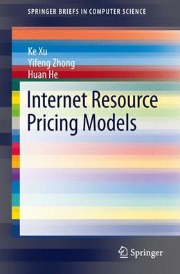 Abbildung von Xu / Zhong / He | Internet Resource Pricing Models | 2013
