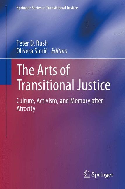 Abbildung von Rush / Simic | The Arts of Transitional Justice | 2013