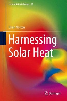 Abbildung von Norton | Harnessing Solar Heat | 2013 | 18
