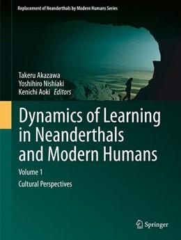 Abbildung von Akazawa / Nishiaki / Aoki | Dynamics of Learning in Neanderthals and Modern Humans Volume 1 | 2014 | Cultural Perspectives