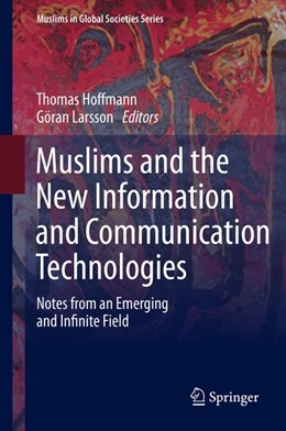 Abbildung von Hoffmann / Larsson | Muslims and the New Information and Communication Technologies | 2014 | Notes from an Emerging and Inf... | 7