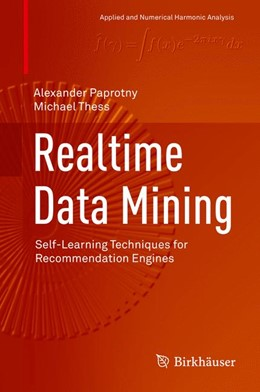Abbildung von Paprotny / Thess | Realtime Data Mining | 1st ed. 2013, Corr. 2nd printing 2014 | 2014 | Self-Learning Techniques for R...