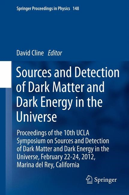 Abbildung von Cline | Sources and Detection of Dark Matter and Dark Energy in the Universe | 2013