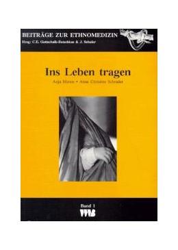 Abbildung von Manns / Gottschalk-Batschkus / Schuler | Ins Leben Tragen | 1995 | Entwicklung und Wirkung des Tr... | 1