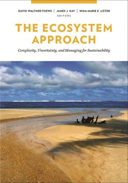 Abbildung von Waltner-Toews / Kay / Lister | The Ecosystem Approach | 2008 | Complexity, Uncertainty, and M...